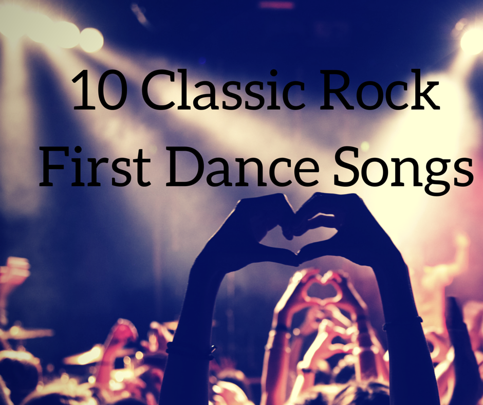 10 Classic Rock Wedding First Dance Songs